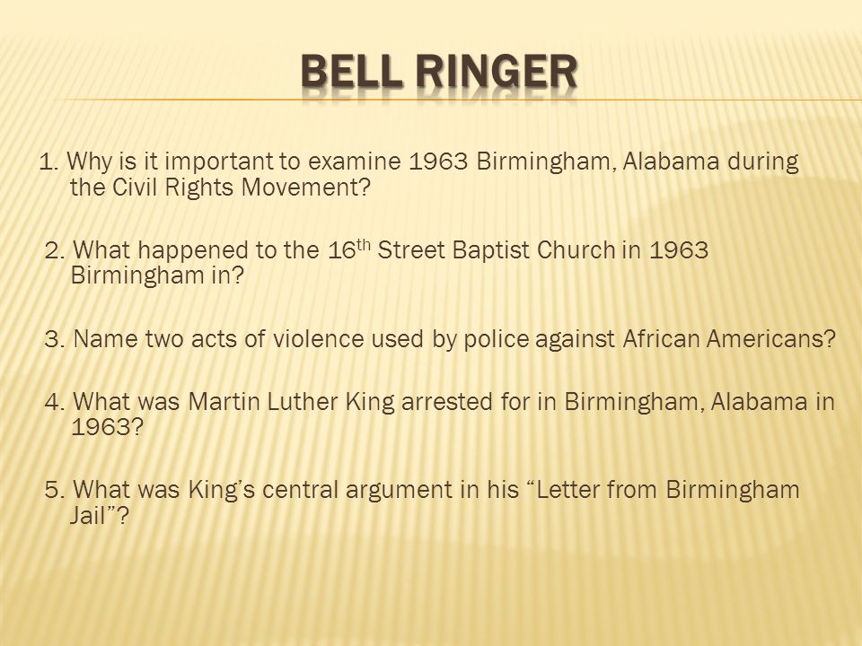 Bell Ringer 1 Why Is It Important To Examine 1963 Birmingham
