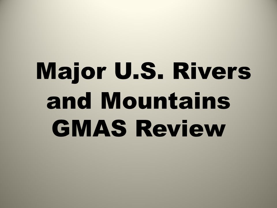 Major U.S. Rivers and Mountains GMAS Review
