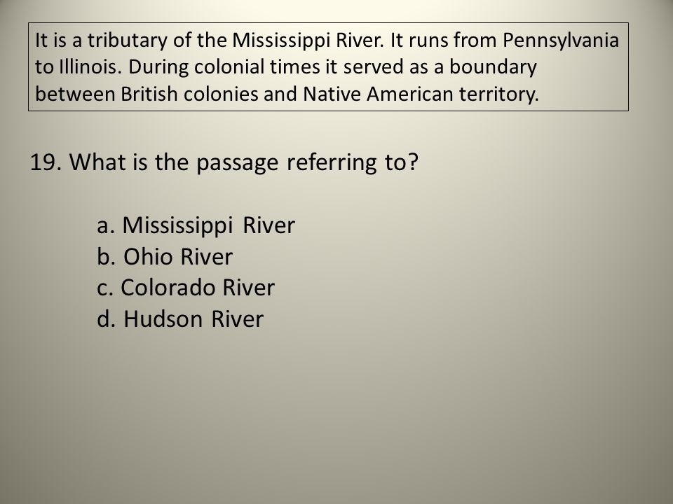 19. What is the passage referring to a. Mississippi River