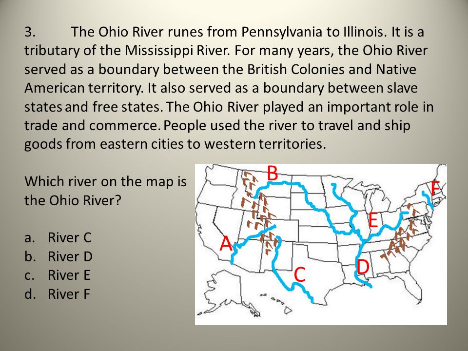 3. The Ohio River runes from Pennsylvania to Illinois