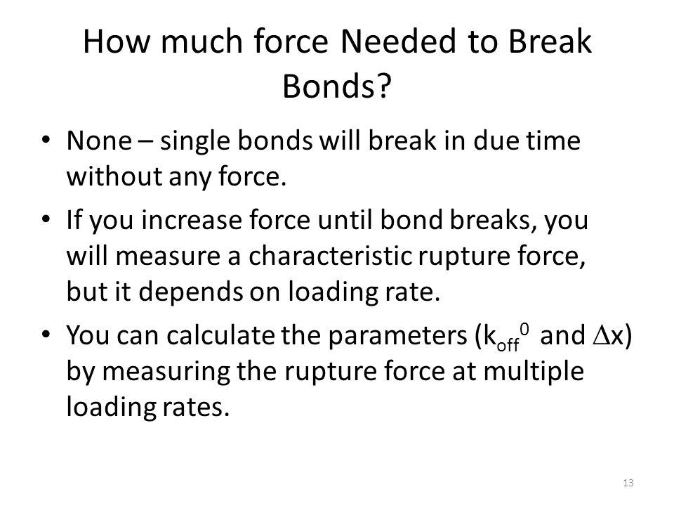 How much force Needed to Break Bonds