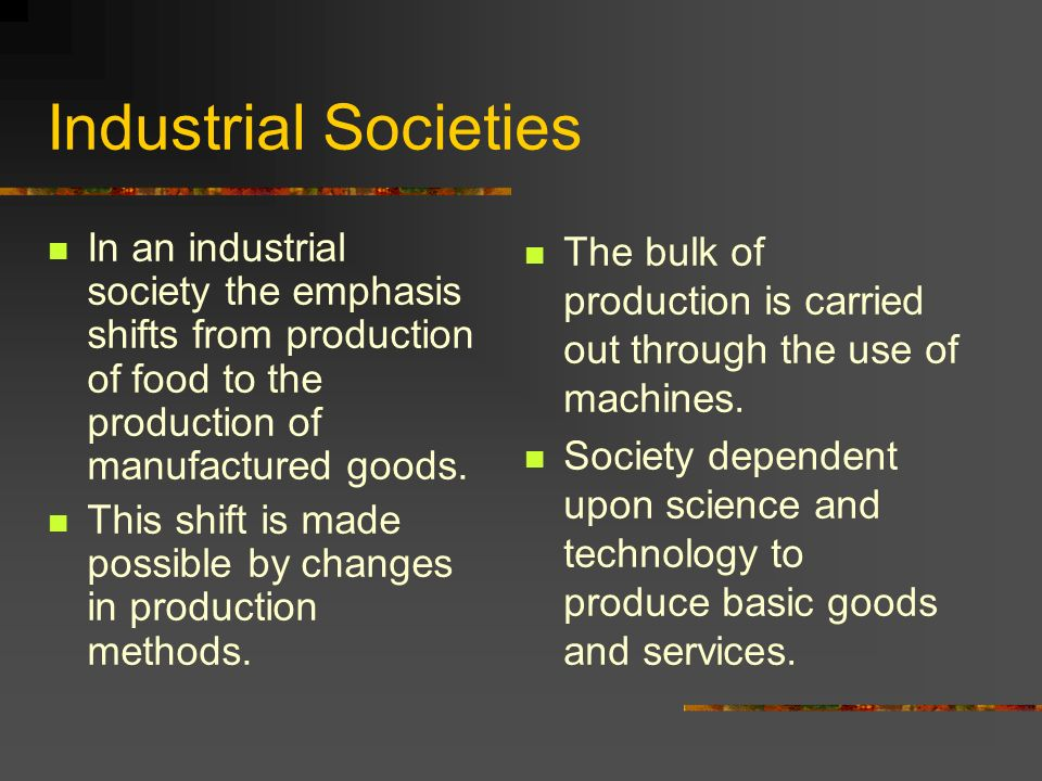 work in an industrial society Sex roles and work roles in post-industrial society diane barthel state university of new york - stony brook abstract it is argued that one of the reasons for the slow change in.