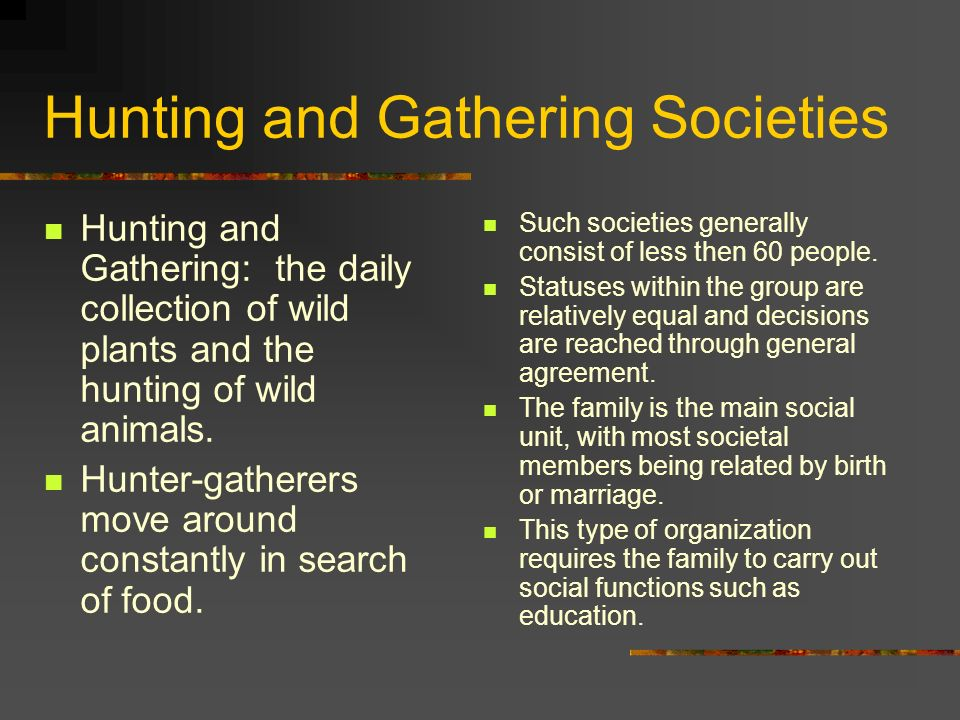 hunting and gathering society I assume you are referring to the advantages of hunting and gathering over farming and agriculture  what modern society would look like if humans are still.