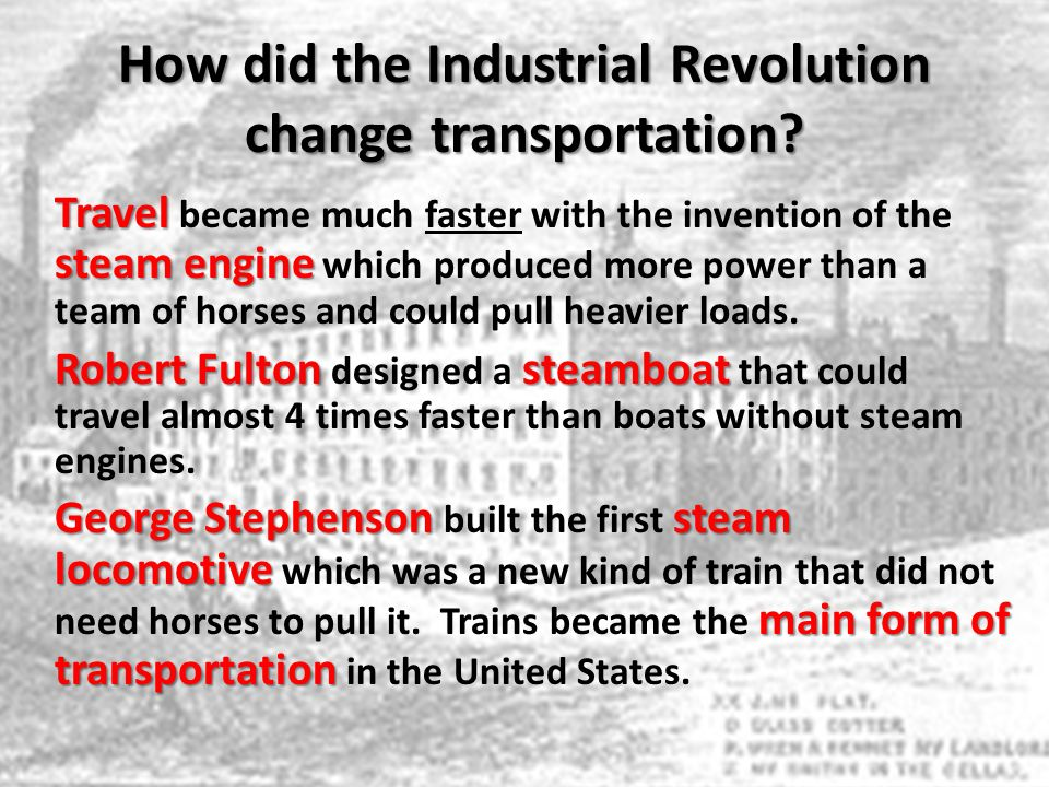 How did the Industrial Revolution change transportation