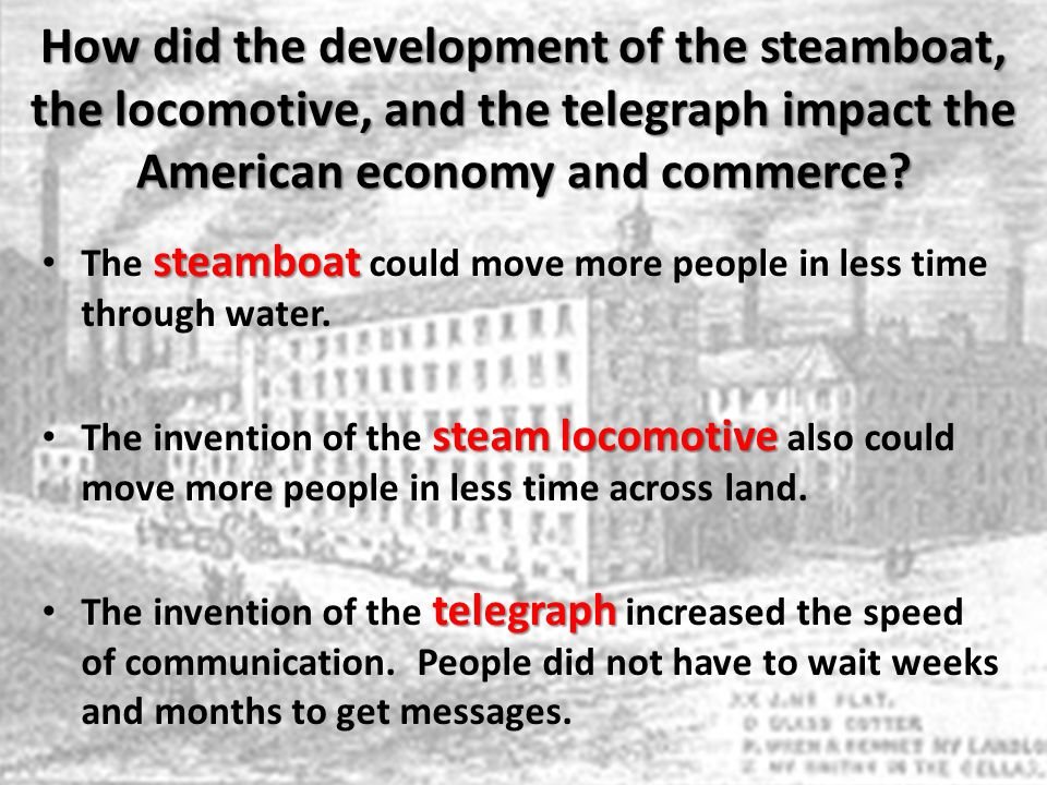 How did the development of the steamboat, the locomotive, and the telegraph impact the American economy and commerce