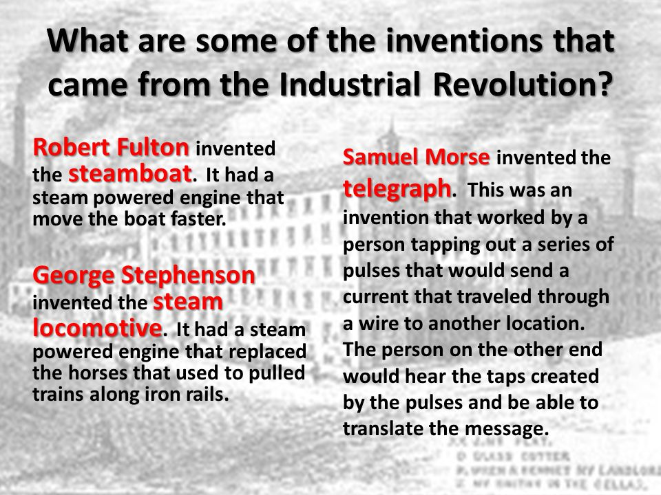 What are some of the inventions that came from the Industrial Revolution
