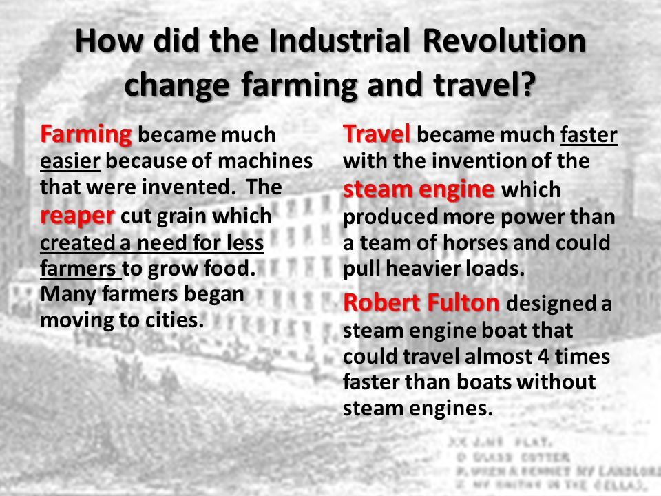 How did the Industrial Revolution change farming and travel