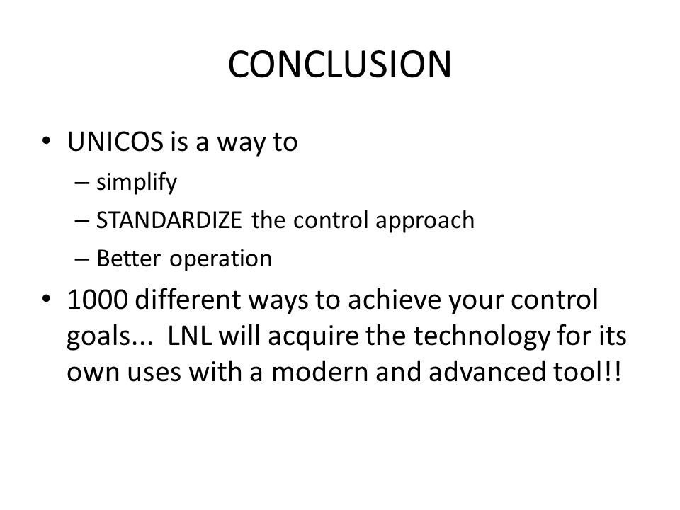 CONCLUSION UNICOS is a way to