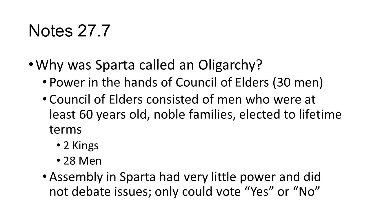 Notes 27.7 Why was Sparta called an Oligarchy