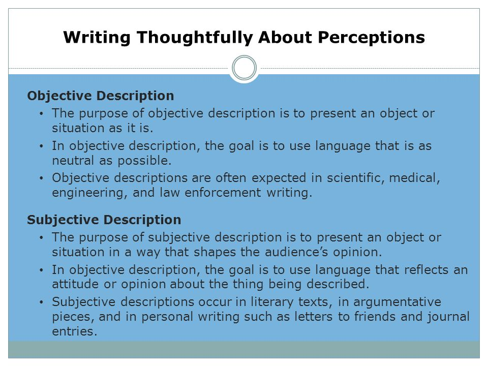 subjective description essay Read more about objective and subjective description  5 fascinating and unusual descriptive essay topics about processes yes, making a peanut butter and jelly sandwich might be considered a process, but these types of how-to processes read more like directions, rather than a description of a process.