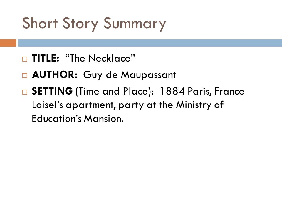 the necklace story essay Essay prompts for the necklace by guy de maupassant the necklace: has madame loisel's character changed at the end of the story.