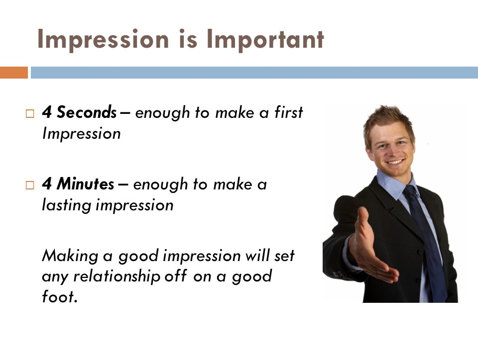 a look at the importance of first impressions This doesn't mean that you need to look like a model to create a strong and  positive first impression (unless you are interviewing with your local model  agency,.