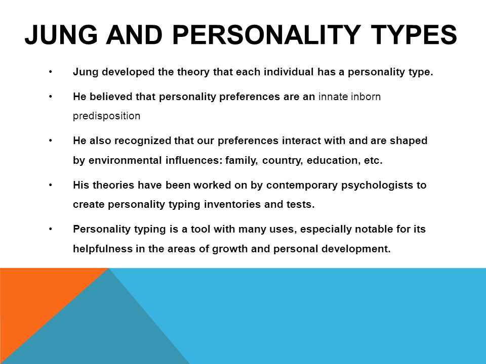 carl jung's theory personality types Theory of personalities he created eight distinct personality types these orientations are the pairing of two attitudes: introversion and extroversion, and four functions.