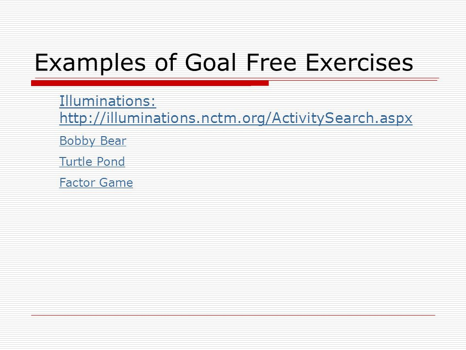 Examples of Goal Free Exercises
