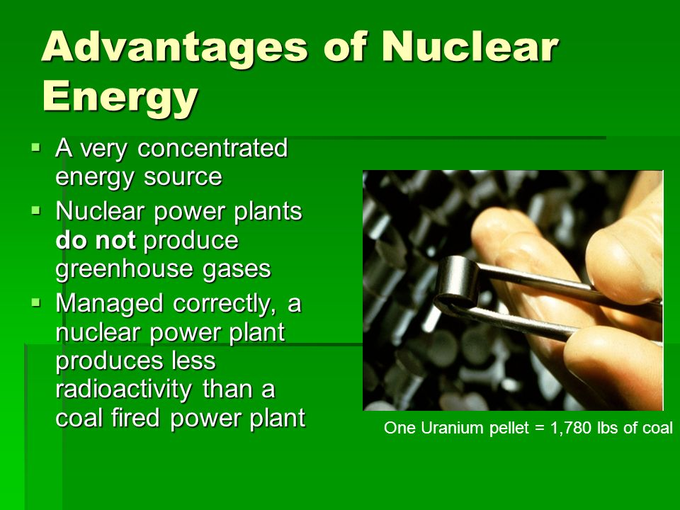 the advantages of using nuclear energy as a source of power Nuclear power plants can produce more energy using less fuel and thus they are seen as a more environmental friendly source of power what are the disadvantages of nuclear power  due to.