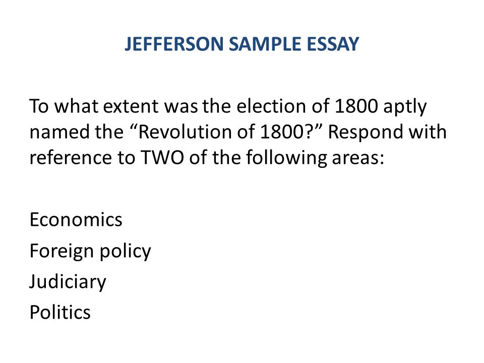 Jeffersons Revolution Of 1800 Essay