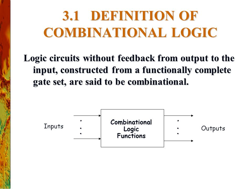 3.1 DEFINITION OF COMBINATIONAL LOGIC