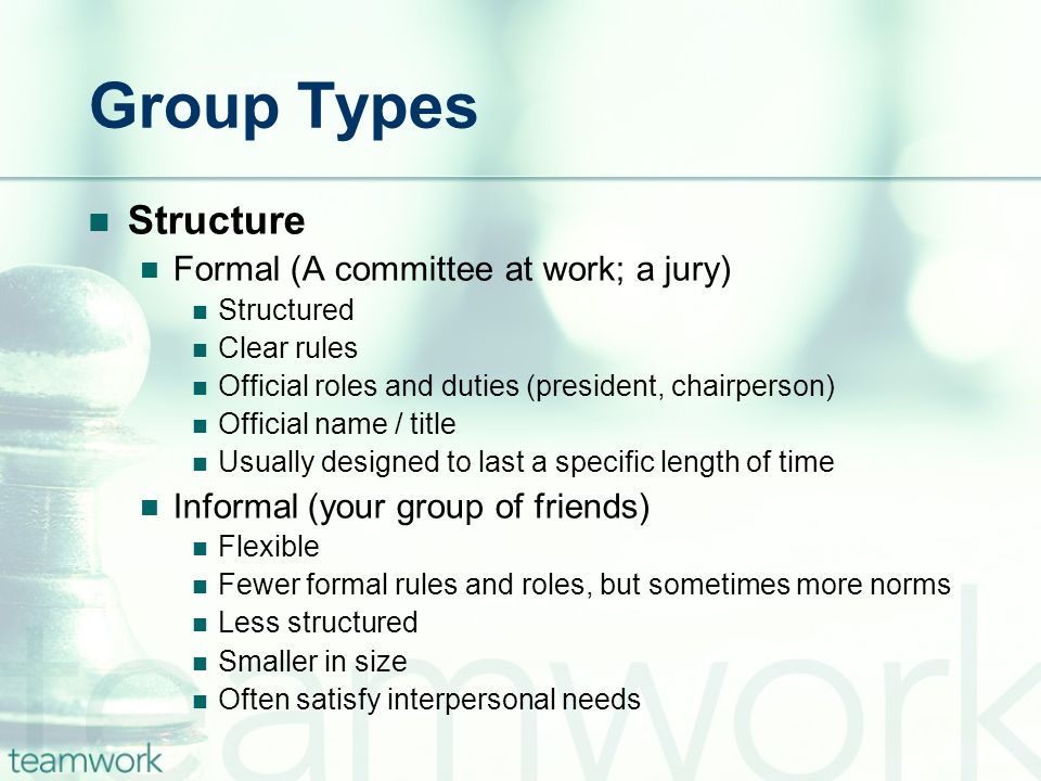Group Types Structure Formal (A committee at work; a jury)
