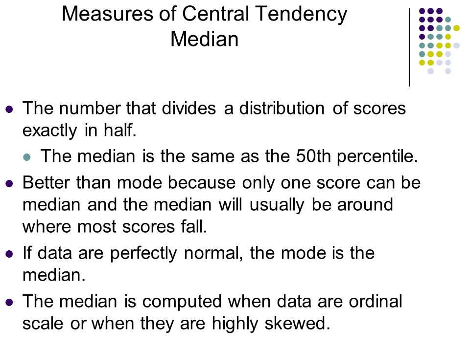 measures of central tendency mean medium In the previous section we saw that there are several ways to define central tendency this section defines the three most common measures of central tendency: the mean, the median, and the mode the relationships among these measures of central tendency and the definitions given in the previous.