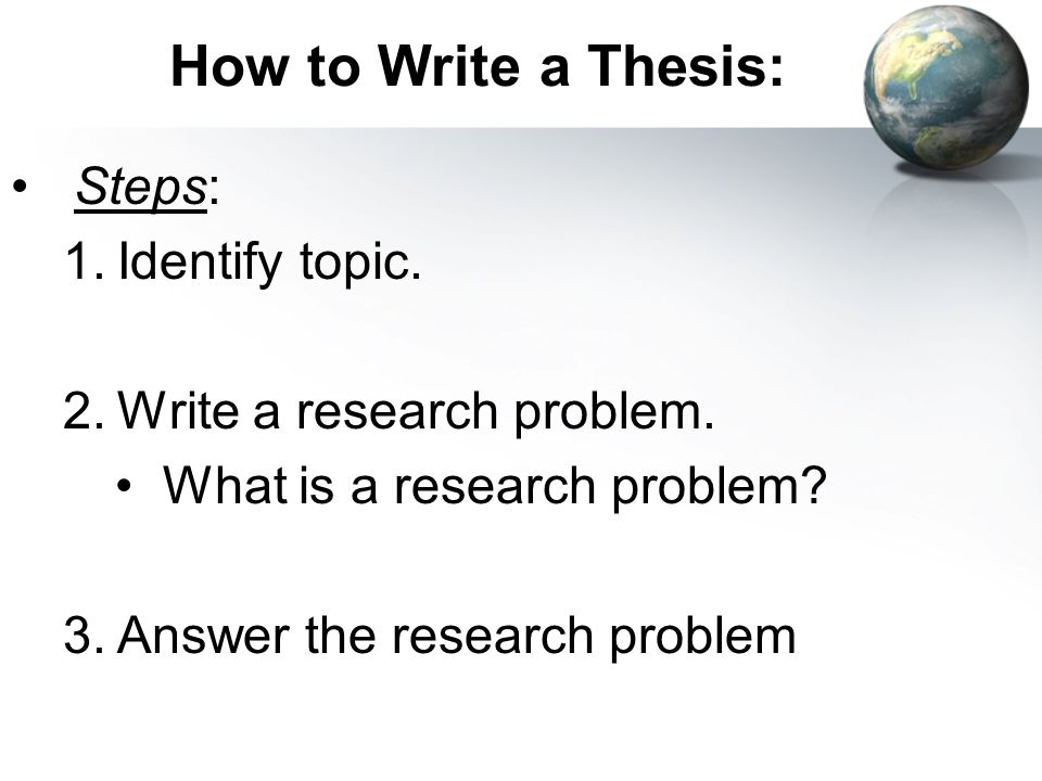 thesis steps Developing a thesis think of yourself as a member of a jury, listening to a steps in constructing a thesis first, analyze your primary sources.