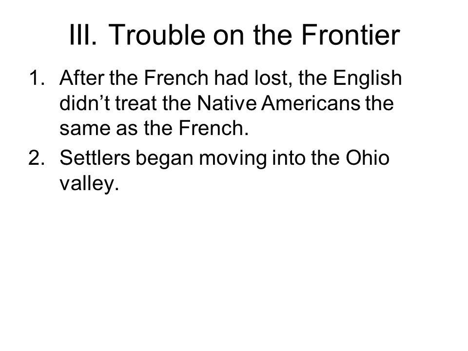 III. Trouble on the Frontier