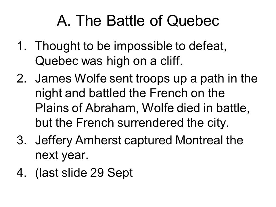 A. The Battle of Quebec Thought to be impossible to defeat, Quebec was high on a cliff.