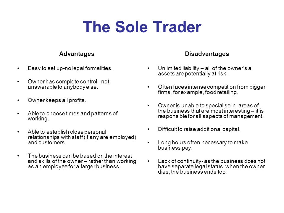 advantages of sole traders What are the benefits and drawbacks of a sole trader business structure depending on the size of your business, it may be simple ownership structure you need.