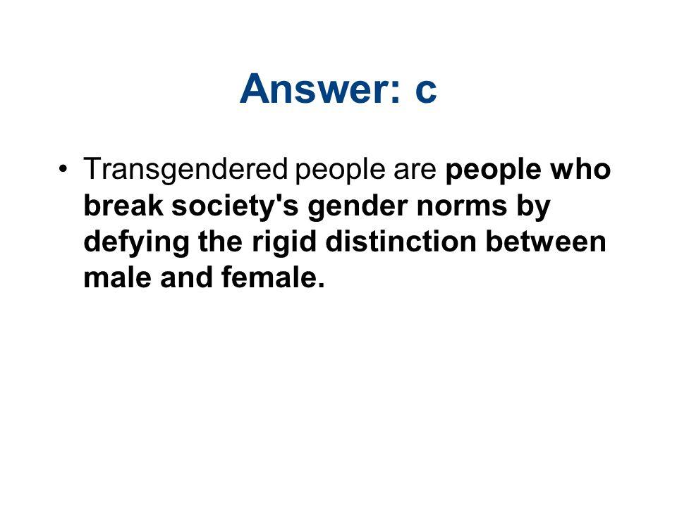 42 Answer: c Transgendered ...