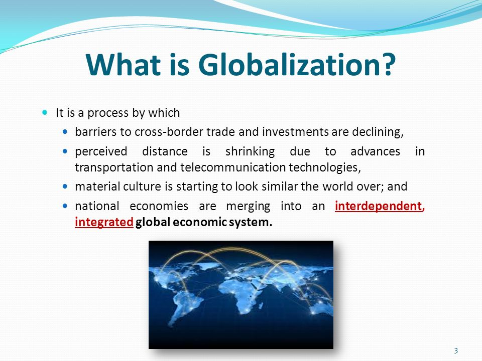 the process of globalization the Globalization is an economic tidal wave that is sweeping over the world but before drawing any conclusions on how it affects the us economy, consider some of the.