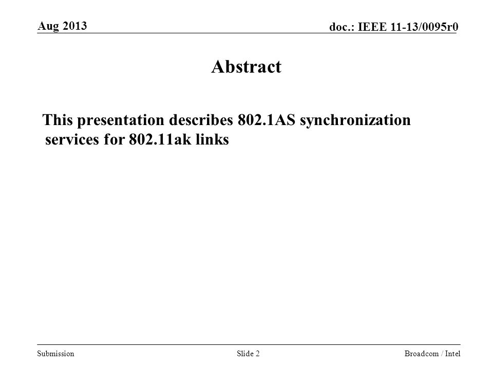 Month Year doc.: IEEE yy/0841r3. Aug Abstract. This presentation describes 802.1AS synchronization services for ak links.