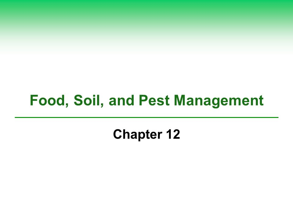 Food soil and pest management ppt download for Soil use and management