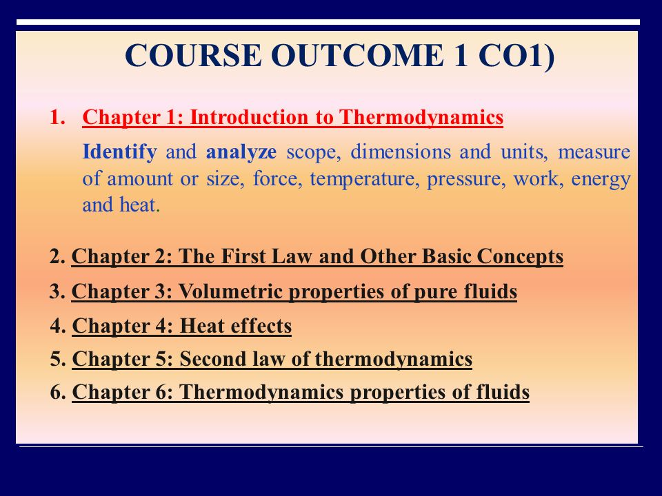 COURSE OUTCOME 1 CO1) Chapter 1: Introduction to Thermodynamics