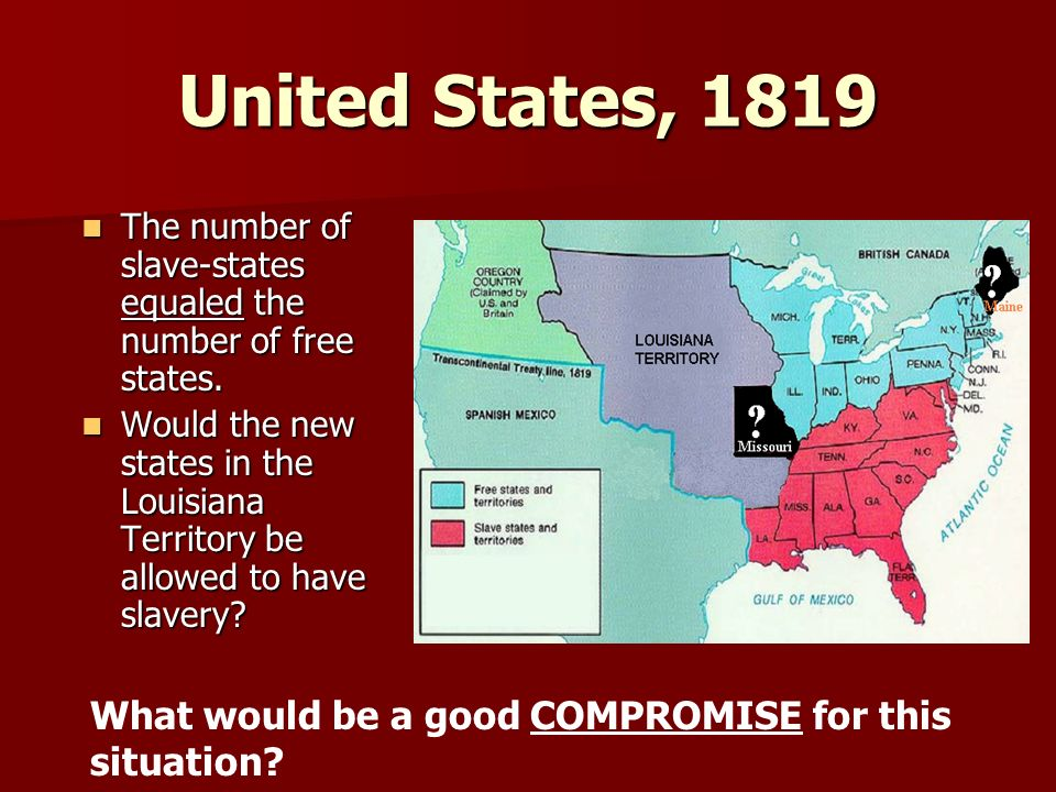 The Divisive Politics Of Slavery Ppt Download - 1819 map of us free and slave states
