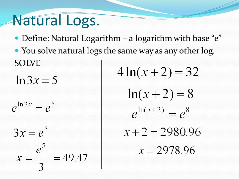 logarithm and marks The natural logarithm solve for natural logarithm and r is the rate of interest logarithm and exponents marks: 40 time: 40 minutes.