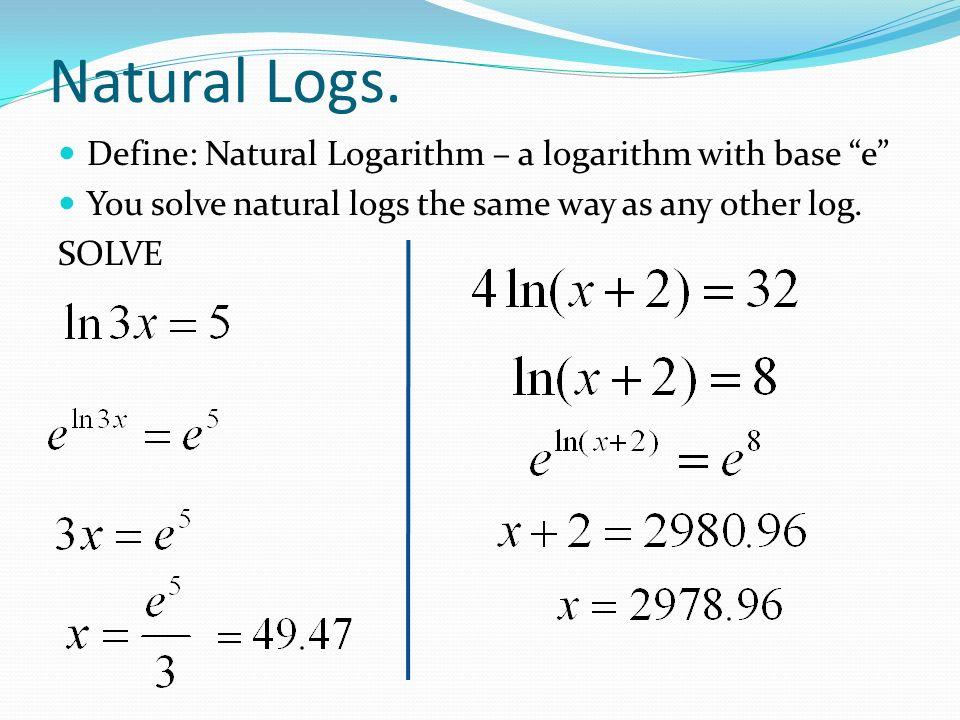 Solving Logarithmic Equations Using Natural Logs