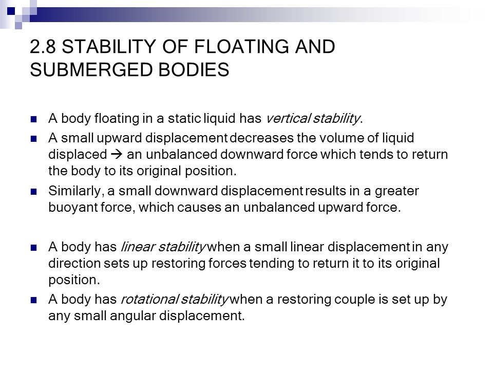 static stability of floating body An internet book on fluid dynamics stability of a floating body the stability of a floating body is more complex than that for asubmerged body.
