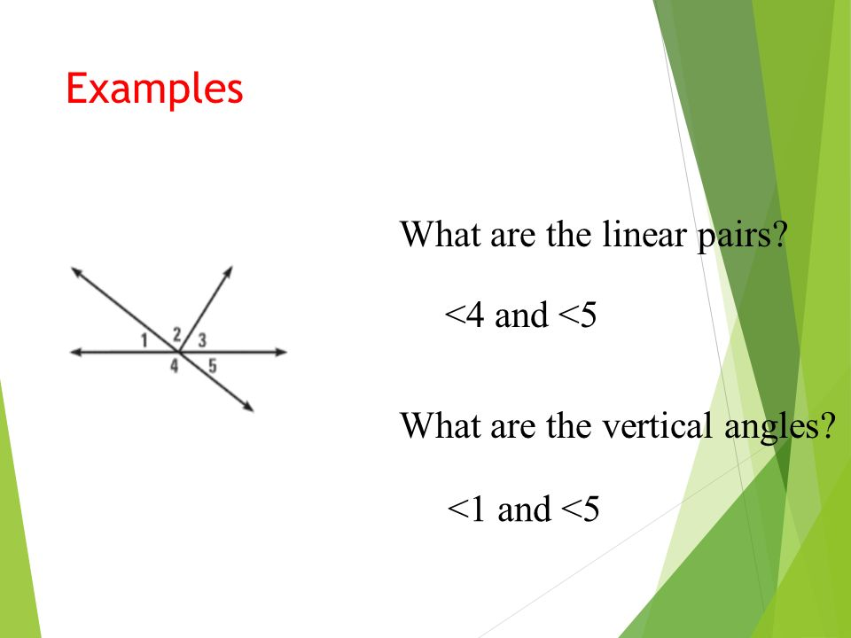 Examples What are the linear pairs <4 and <5