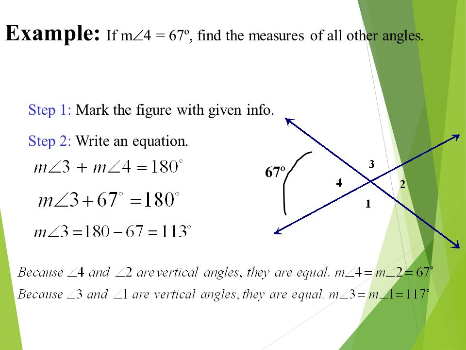 Example: If m4 = 67º, find the measures of all other angles.