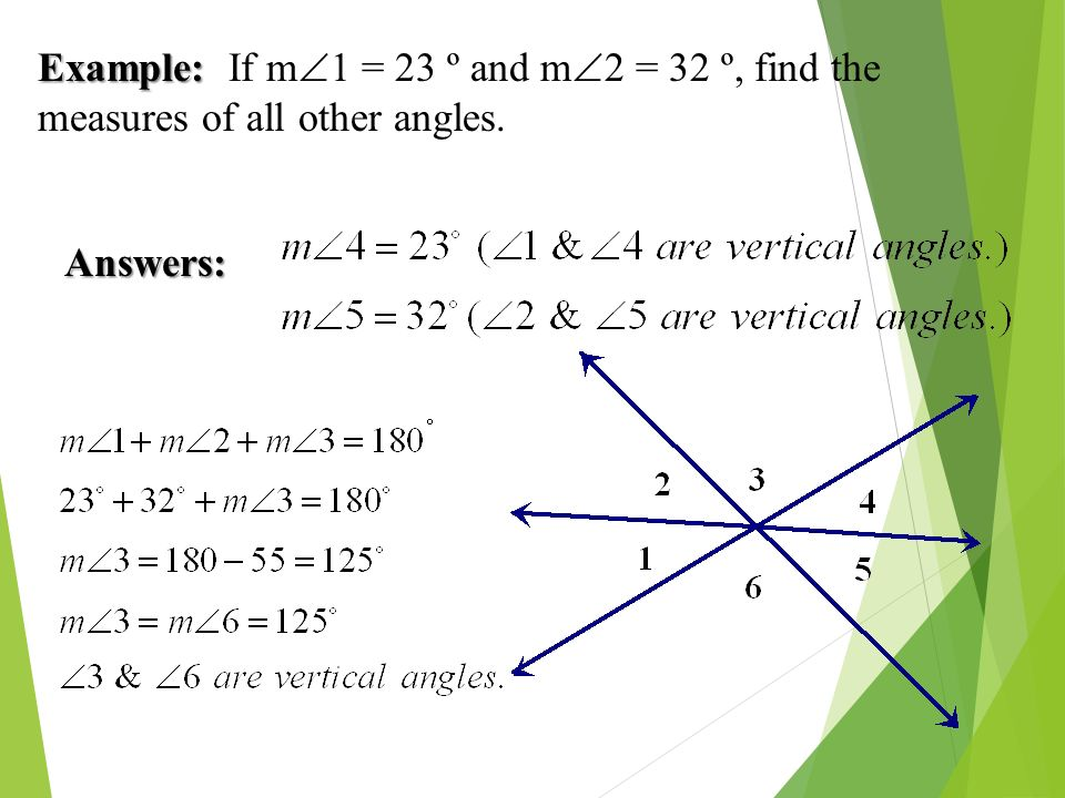 Example: If m1 = 23 º and m2 = 32 º, find the measures of all other angles.