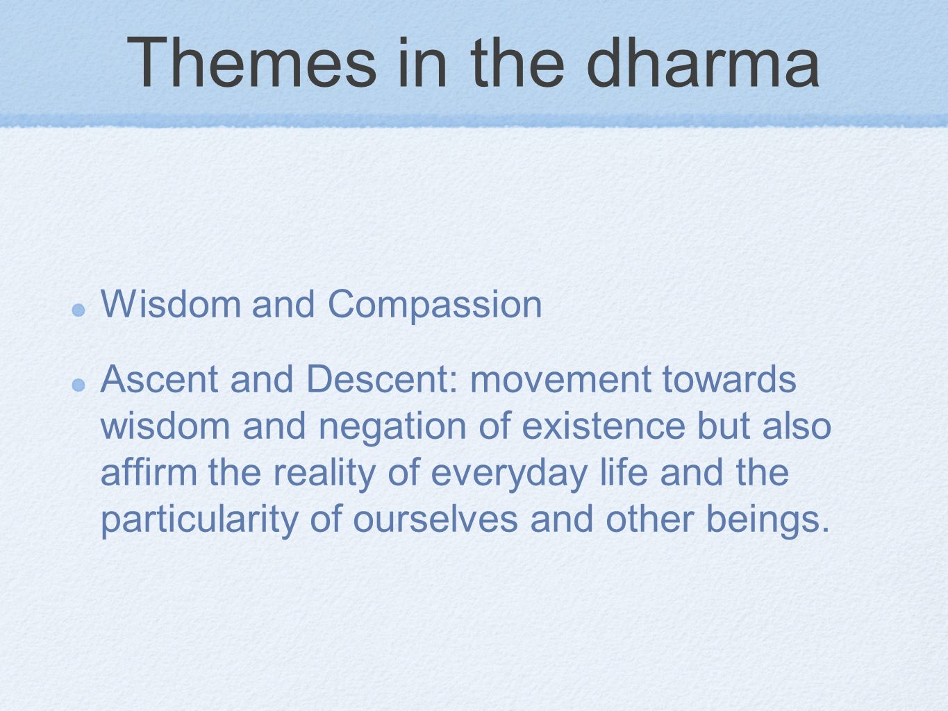 Themes in the dharma Wisdom and Compassion