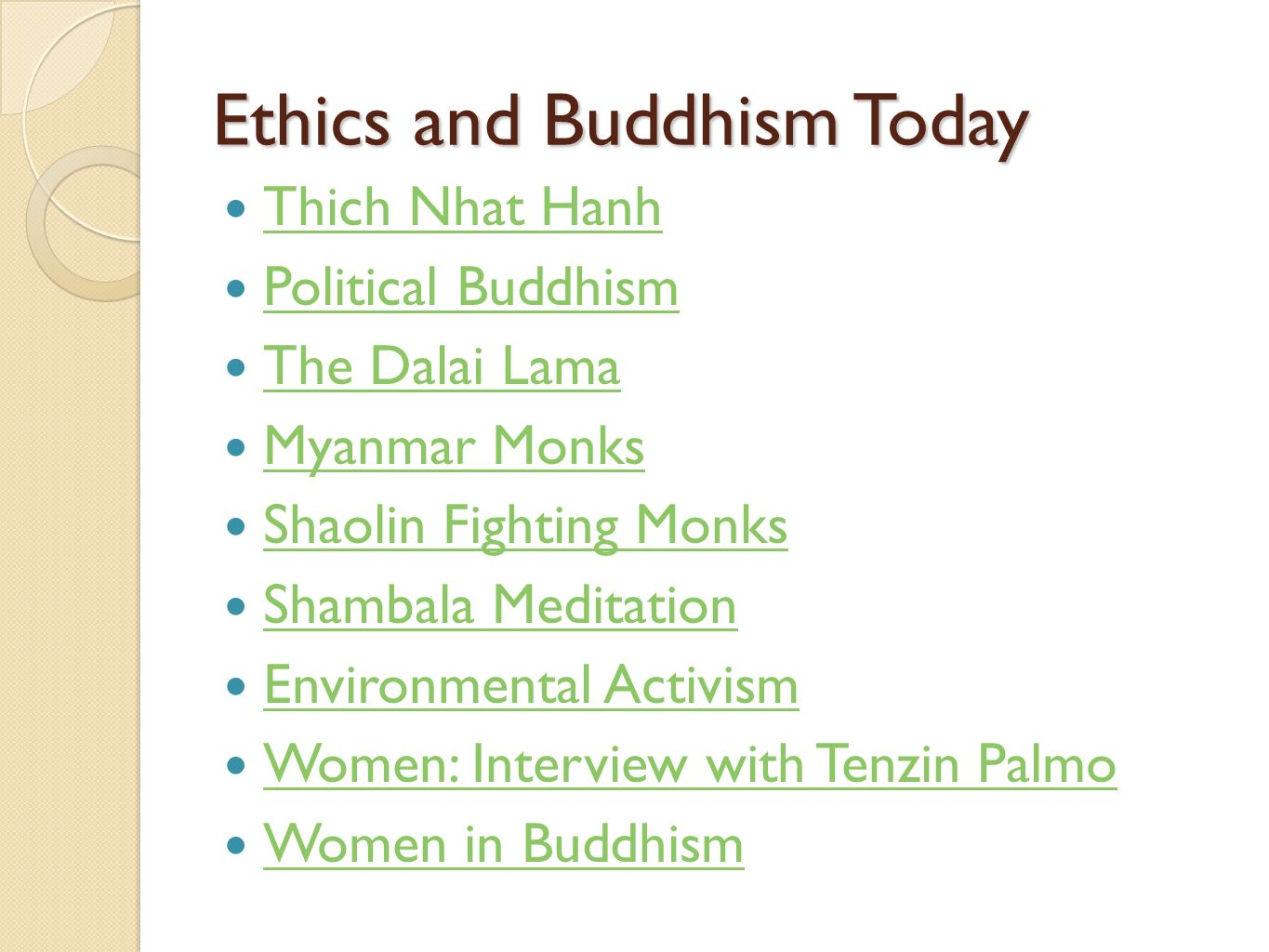 Ethics and Buddhism Today