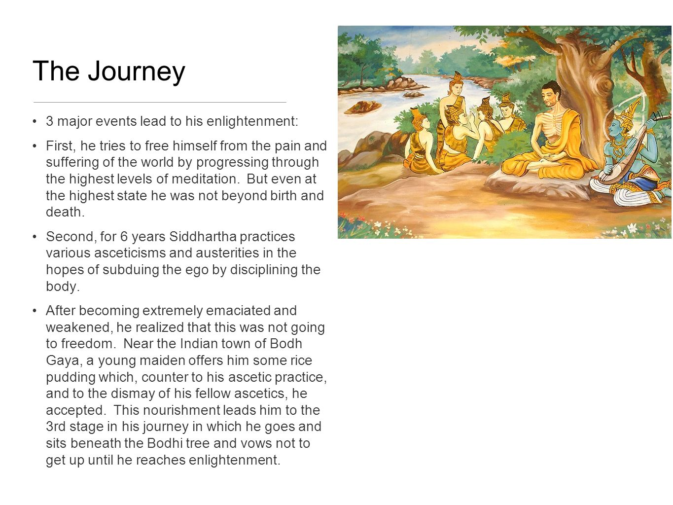 The Journey 3 major events lead to his enlightenment: