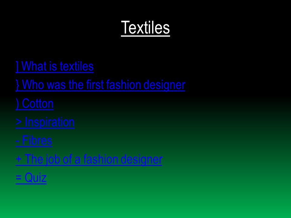 Textiles What Is Textiles Who Was The First Fashion Designer Ppt Video Online Download