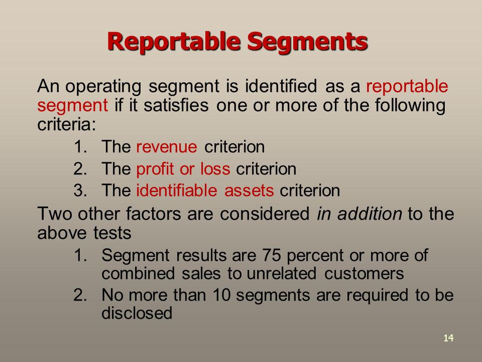 reportable segment Segment reporting provides financial information about the individual units of the company it's intended to give information to users of the financial statements regarding the financial performance and position of the most important operating units of.