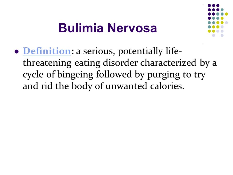 a description of the bulimia nervosa eating disorder Conditions that can occur alongside bulimia nervosa sometimes occurring  prior to the onset of bulimia symptoms, the following mental disorders can be   international association of eating disorder.