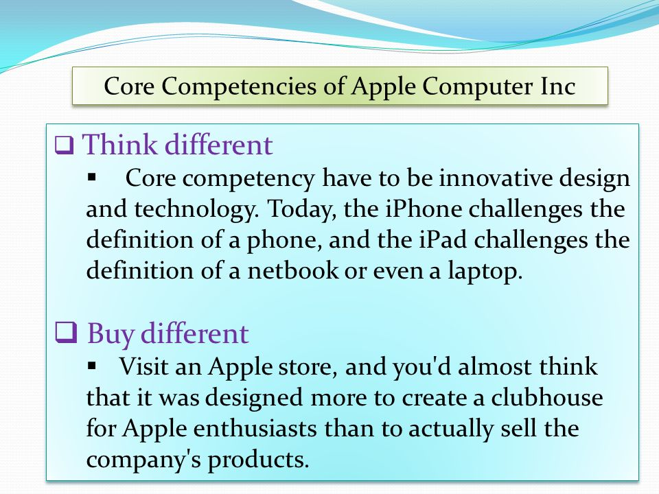 apple inc s core competency Core competencies and dynamic capabilities - download as word doc (doc the corporate strategy of apple is to think different that is apple's core competency.