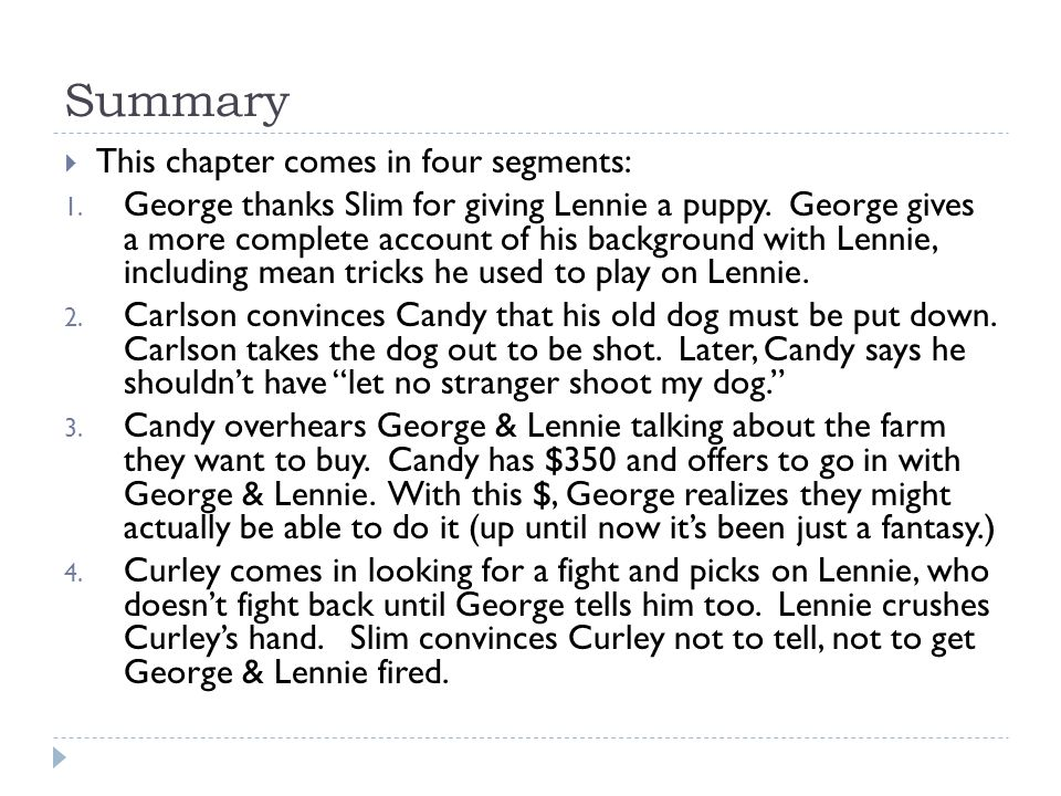 shooting of candy s dog and shooting of lennie Slim offers candy one of his puppies as a replacement carlson finally  persuades candy to let him shoot the dog he takes the dog outside and a shot is  heard.