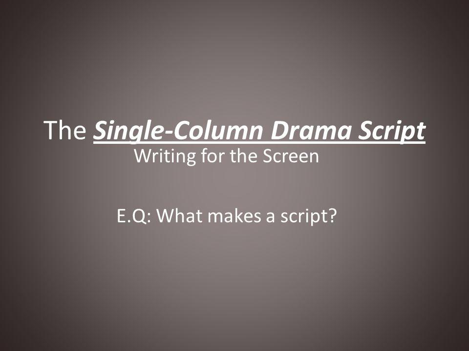 The Single-Column Drama Script