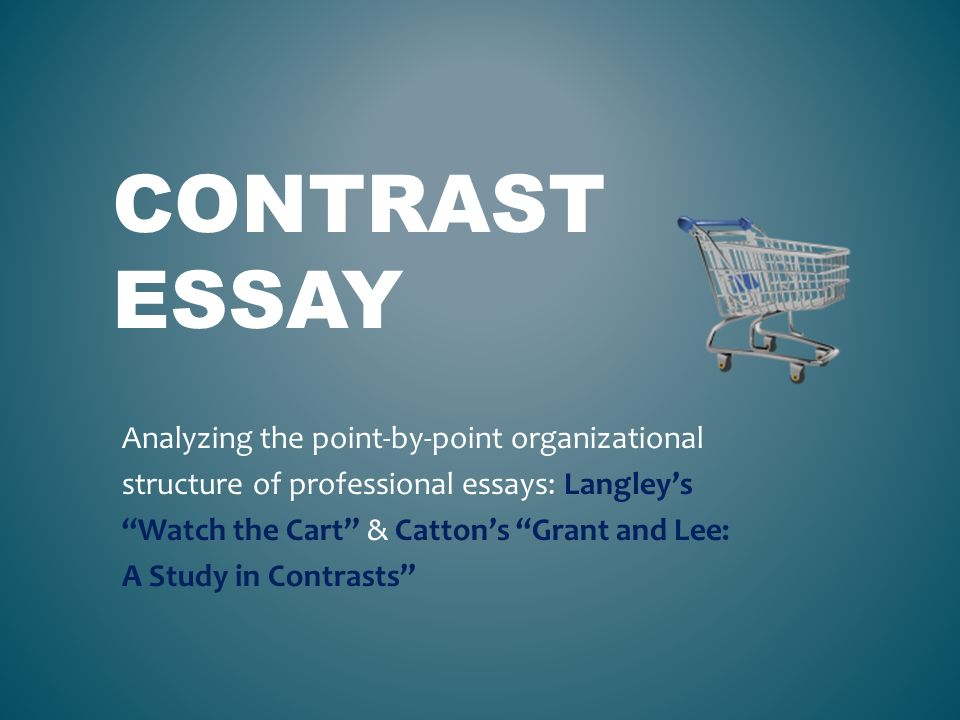 contrast essay analyzing the point by point organizational  contrast essay