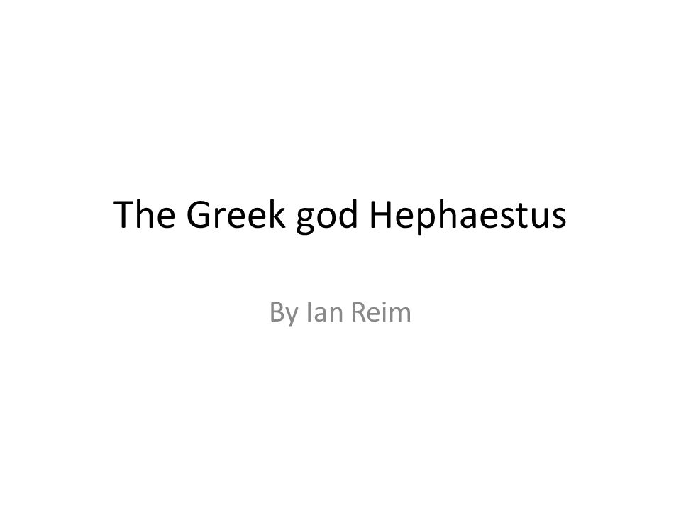 The Greek God Hephaestus Ppt Video Online Download